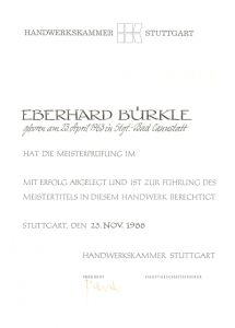 1988 | Nach abgeschlossener Ausbildung 1978 und erfolgreicher Gesellenprüfung 1982 legt Eberhard Bürkle jun. im Jahr 1988 die Meisterprüfung ab.